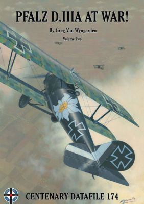 CENTENARY DATAFILE 174-PFALZ D.IIIA AT WAR! Vol.2